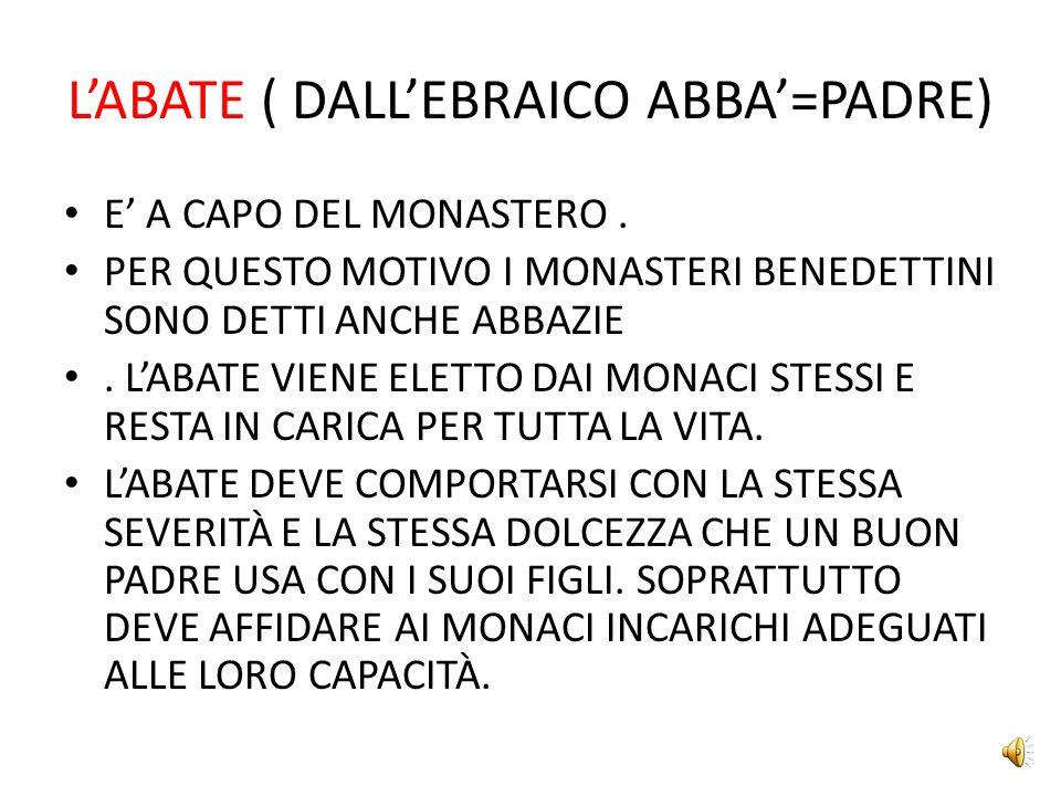 L'ABATE ( DALL'EBRAICO ABBA'=PADRE)