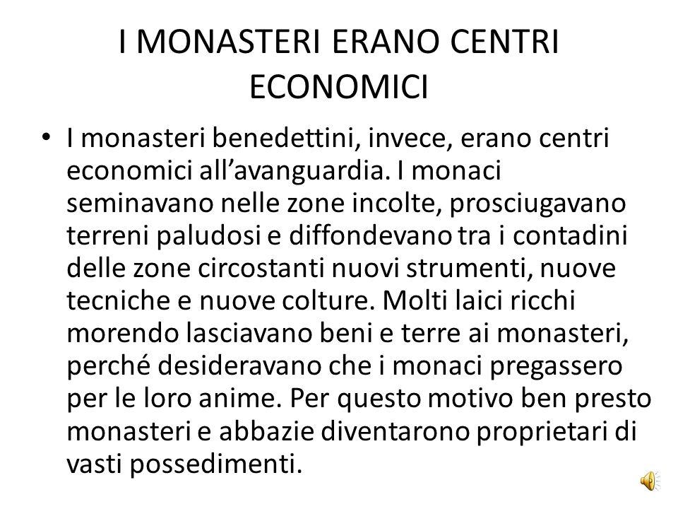 I MONASTERI ERANO CENTRI ECONOMICI