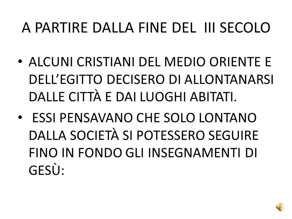 A PARTIRE DALLA FINE DEL III SECOLO