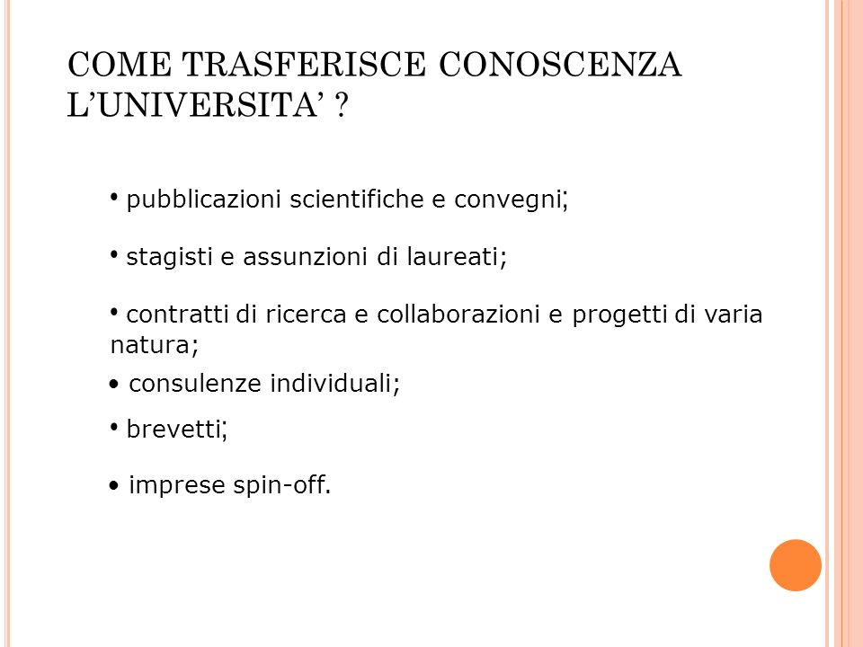 COME TRASFERISCE CONOSCENZA L'UNIVERSITA'