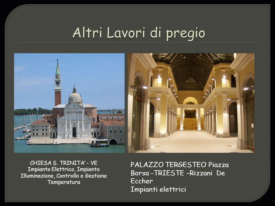 Altri Lavori di pregio CHIESA S. TRINITA' - VE. Impianto Elettrico, Impianto Illuminazione, Controllo e Gestione Temperatura.