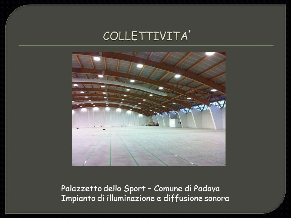 COLLETTIVITA' Palazzetto dello Sport – Comune di Padova