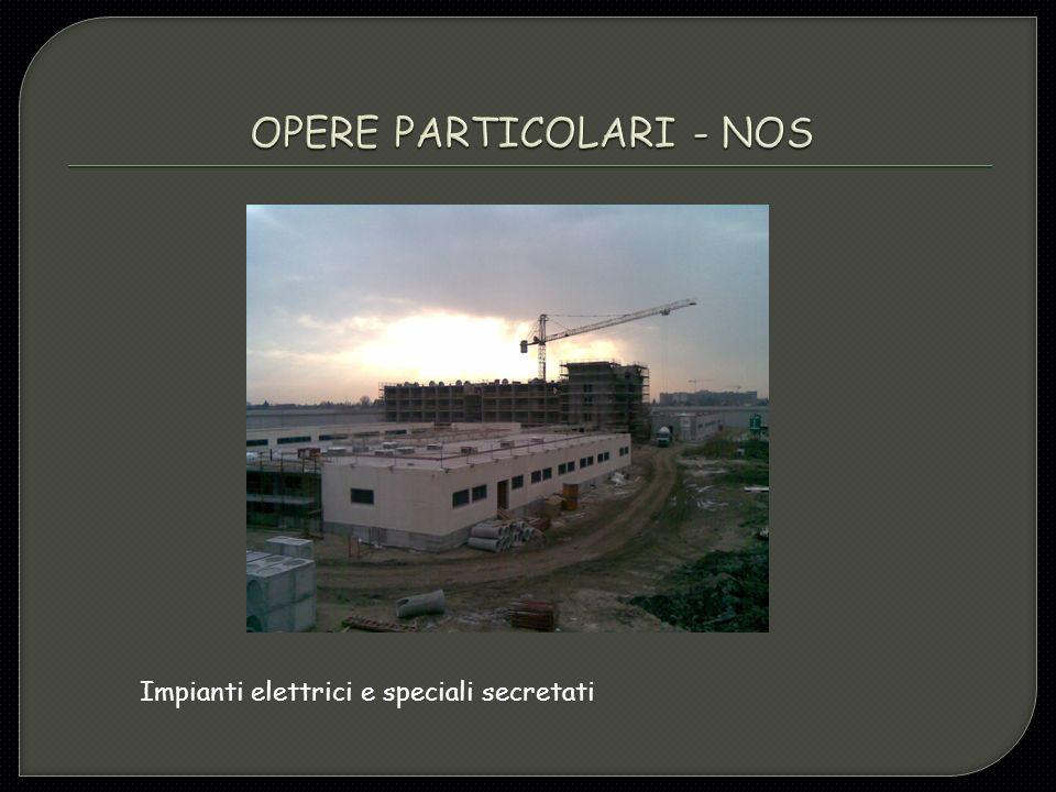OPERE PARTICOLARI - NOS
