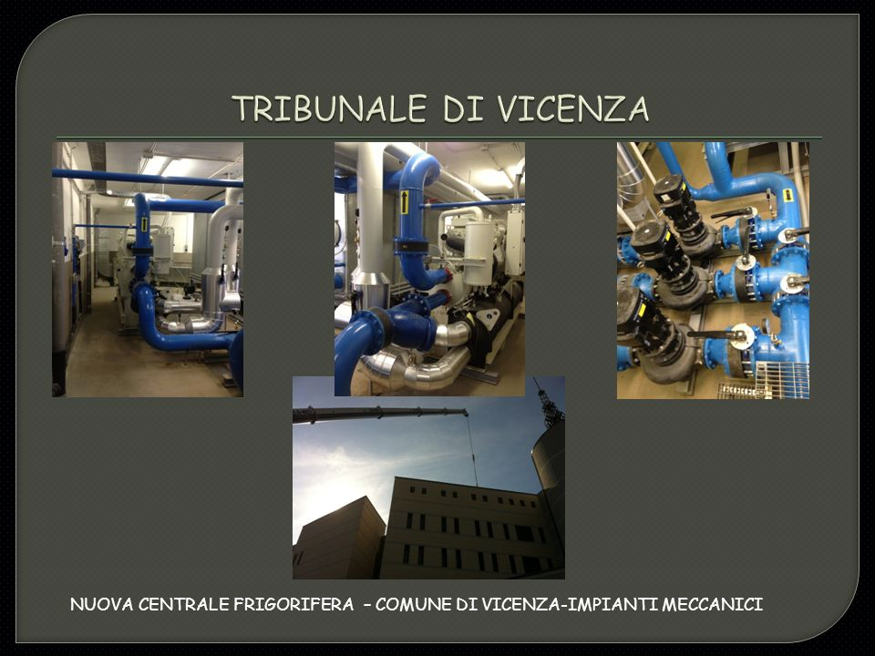 NUOVA CENTRALE FRIGORIFERA – COMUNE DI VICENZA-IMPIANTI MECCANICI