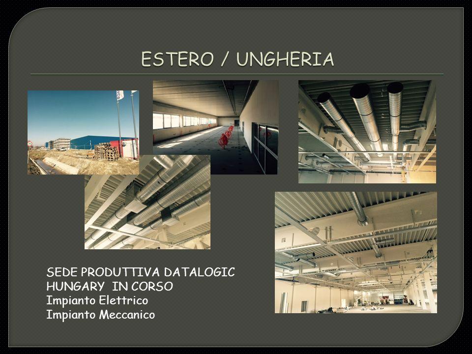 ESTERO / UNGHERIA SEDE PRODUTTIVA DATALOGIC HUNGARY IN CORSO