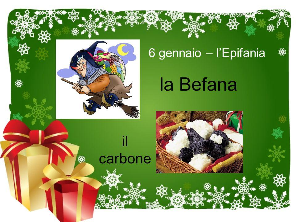 6 gennaio – l'Epifania la Befana il carbone