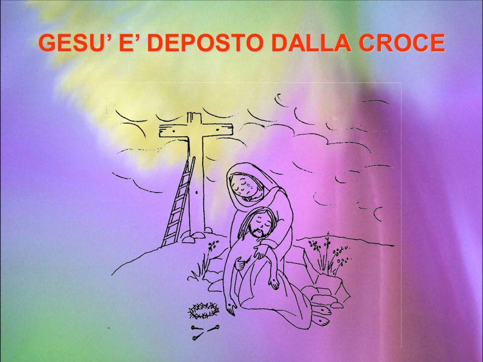 GESU' E' DEPOSTO DALLA CROCE