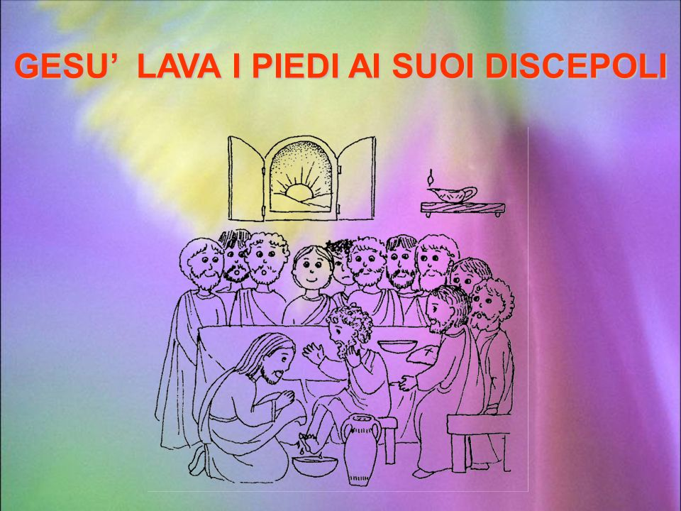 GESU' LAVA I PIEDI AI SUOI DISCEPOLI
