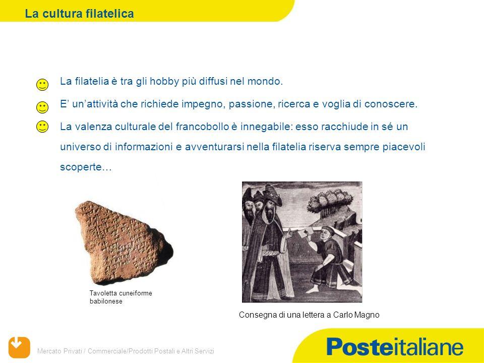 La cultura filatelica La filatelia è tra gli hobby più diffusi nel mondo.