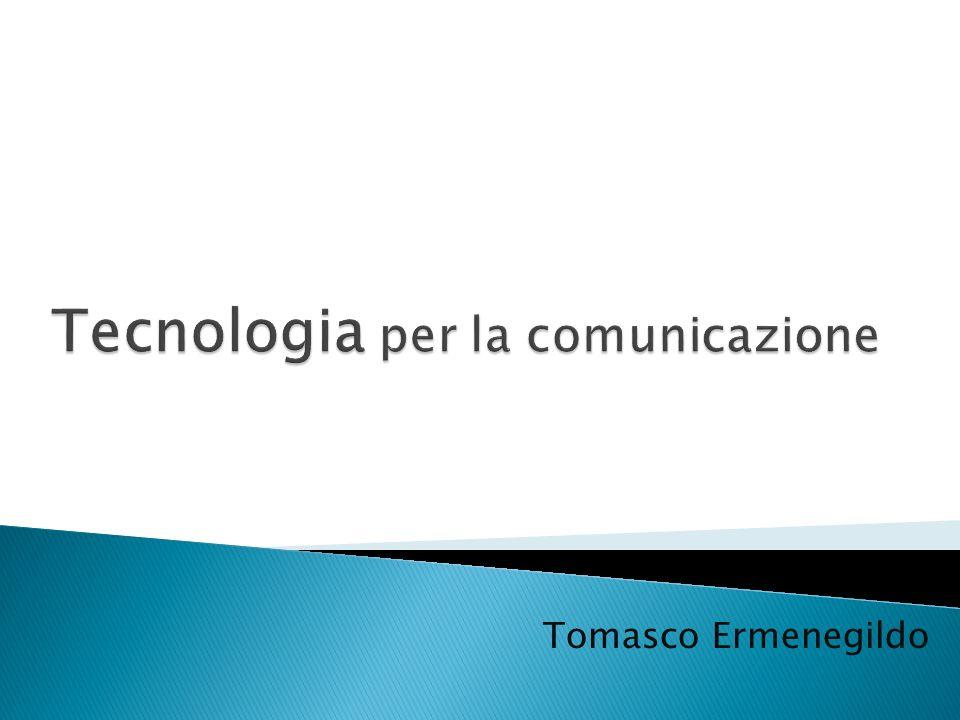 Tecnologia per la comunicazione