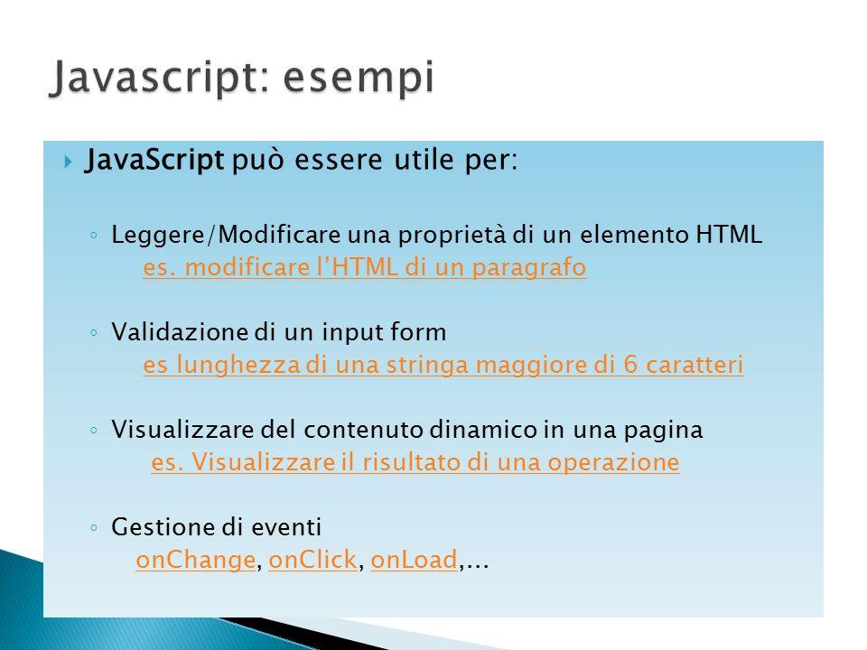 Javascript: esempi JavaScript può essere utile per: