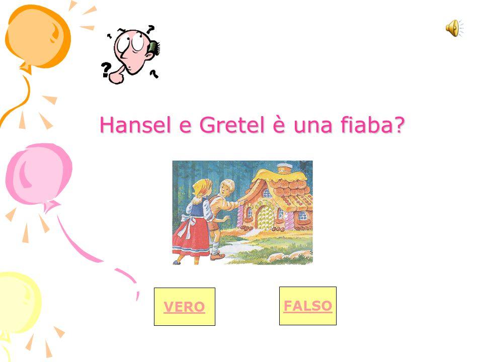 Hansel e Gretel è una fiaba