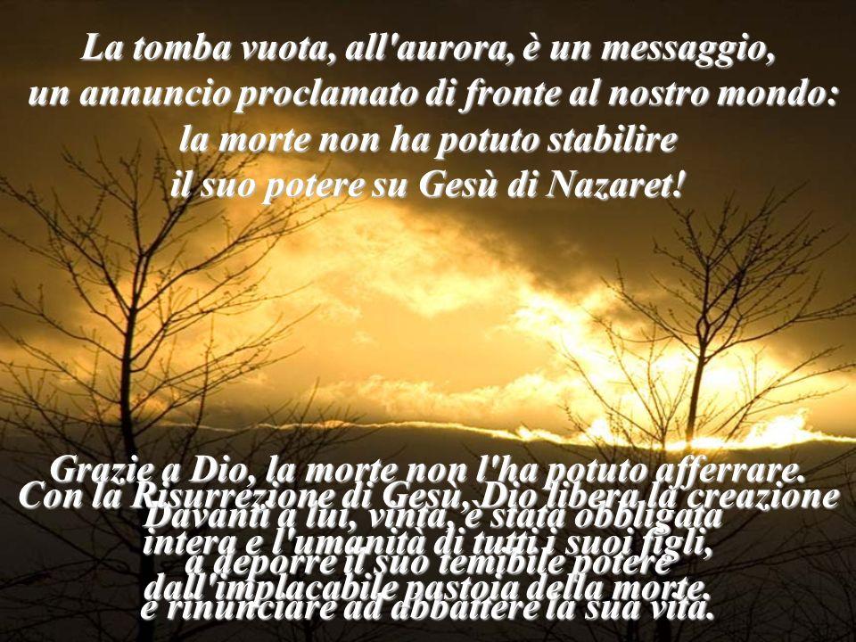 La tomba vuota, all aurora, è un messaggio,