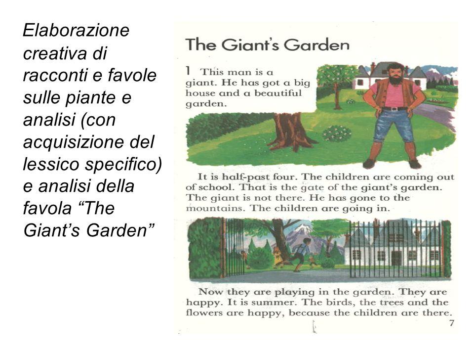 Elaborazione creativa di racconti e favole sulle piante e analisi (con acquisizione del lessico specifico) e analisi della favola The Giant's Garden