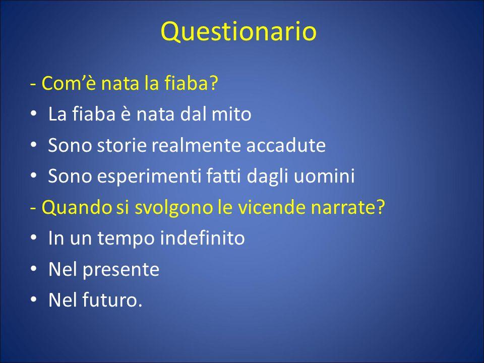 Questionario - Com'è nata la fiaba La fiaba è nata dal mito