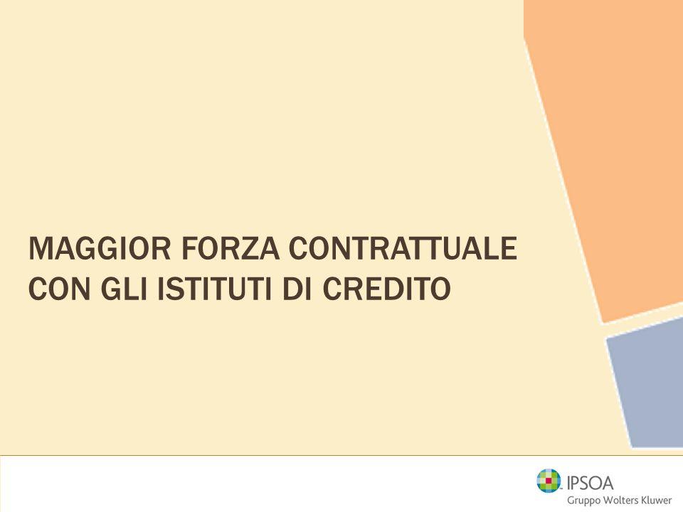 Maggior forza contrattuale con gli istituti di credito