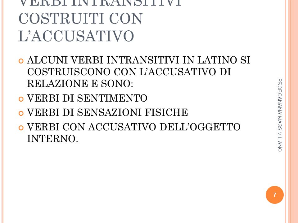 VERBI INTRANSITIVI COSTRUITI CON L'ACCUSATIVO