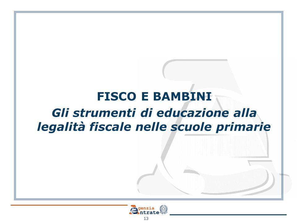 FISCO E BAMBINI Gli strumenti di educazione alla legalità fiscale nelle scuole primarie