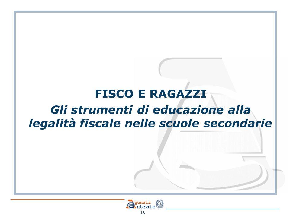 FISCO E RAGAZZI Gli strumenti di educazione alla legalità fiscale nelle scuole secondarie