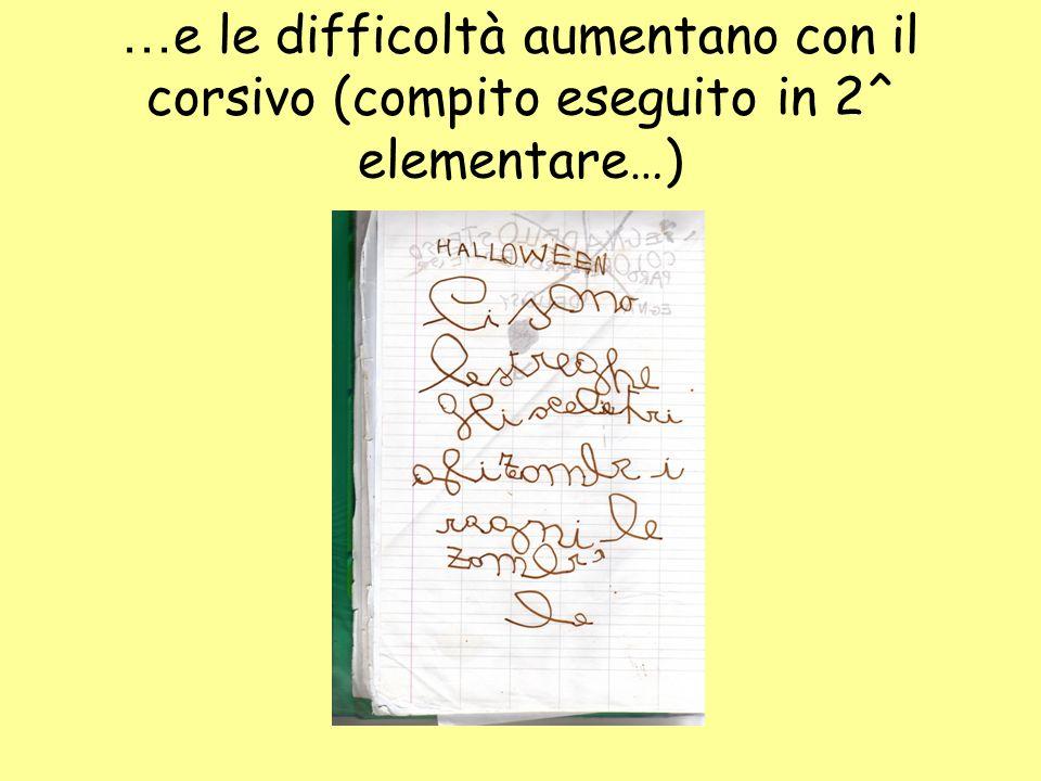 …e le difficoltà aumentano con il corsivo (compito eseguito in 2^ elementare…)