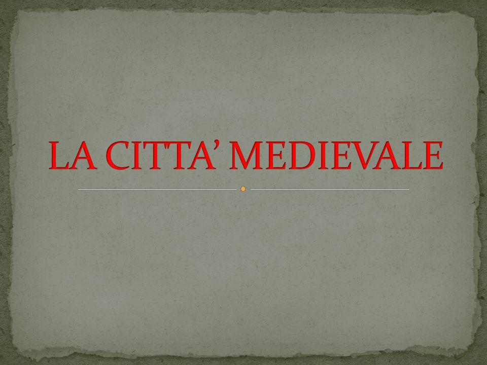 LA CITTA' MEDIEVALE