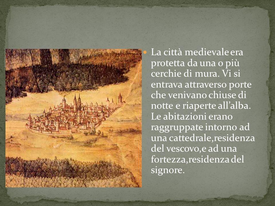 La città medievale era protetta da una o più cerchie di mura