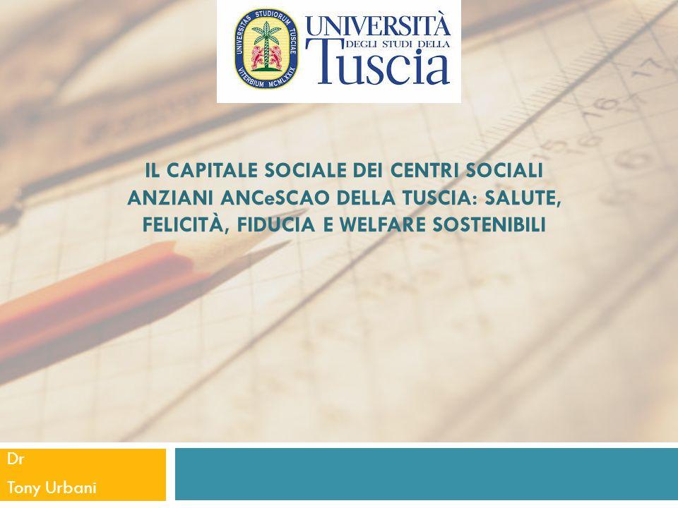 IL capitale sociale dei centri sociali anziani ANCeSCAO della Tuscia: salute, felicità, fiducia e welfare sostenibili