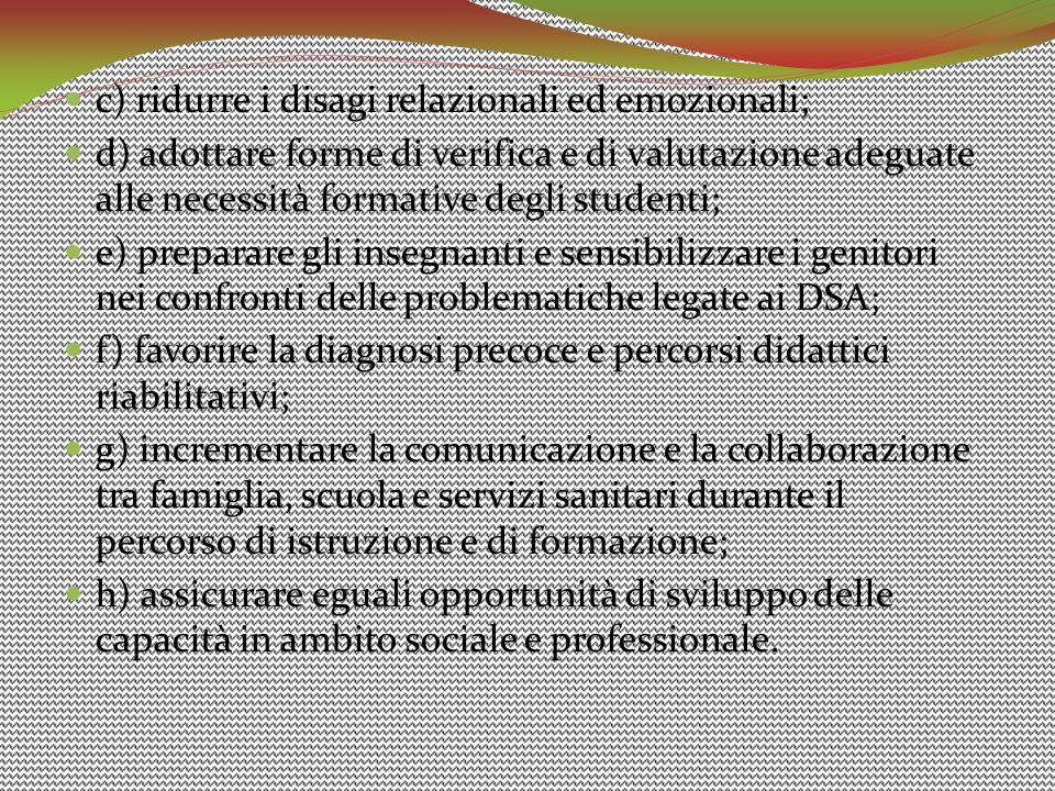 c) ridurre i disagi relazionali ed emozionali;