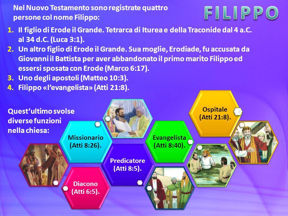 FILIPPO Nel Nuovo Testamento sono registrate quattro persone col nome Filippo: