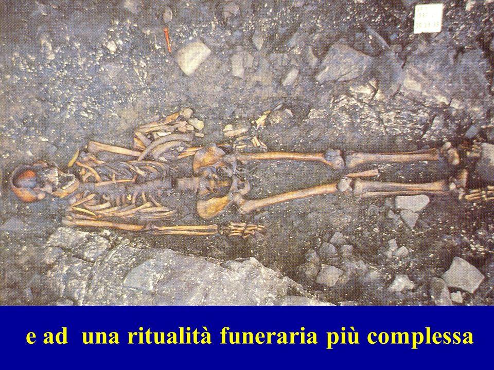 e ad una ritualità funeraria più complessa