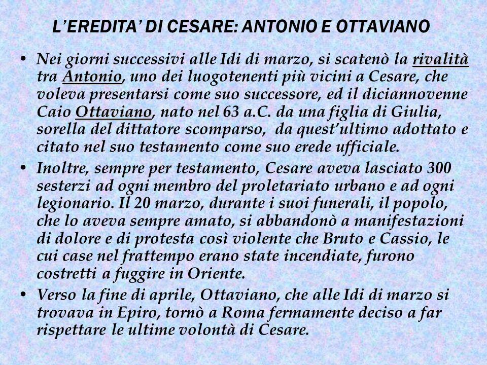 L'EREDITA' DI CESARE: ANTONIO E OTTAVIANO