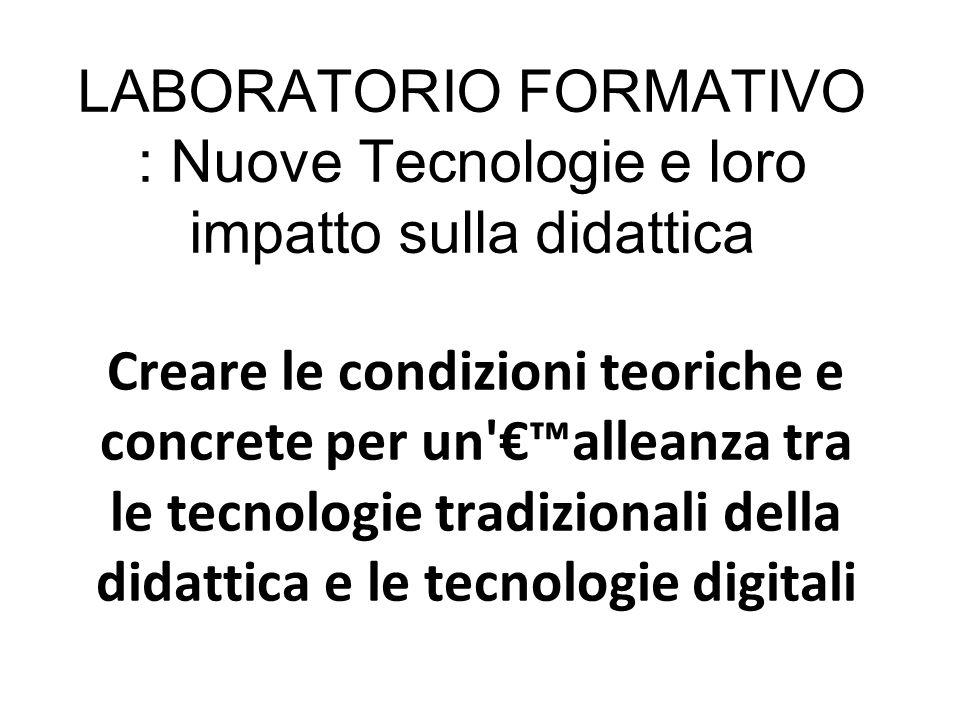 LABORATORIO FORMATIVO : Nuove Tecnologie e loro impatto sulla didattica