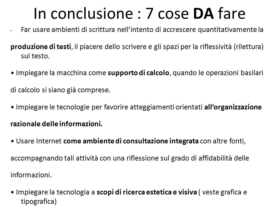 In conclusione : 7 cose DA fare