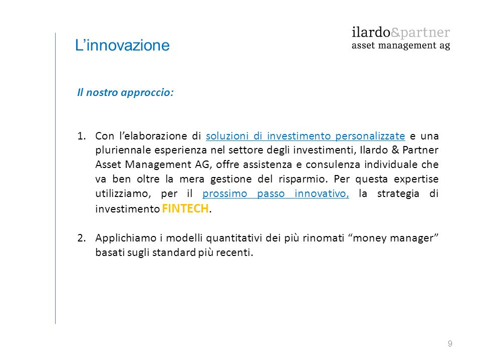 L'innovazione Il nostro approccio: