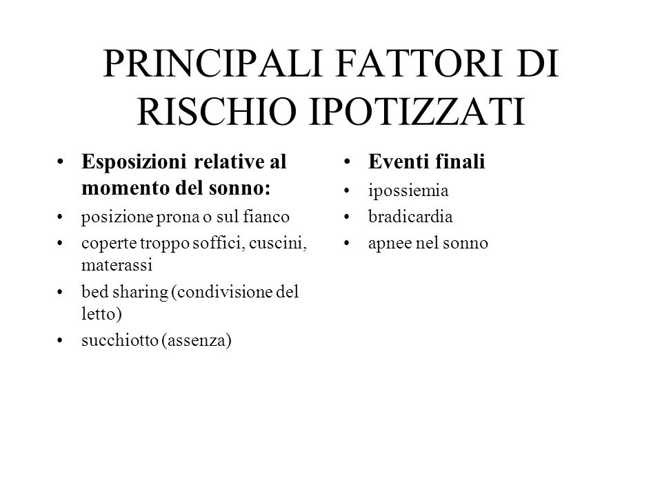PRINCIPALI FATTORI DI RISCHIO IPOTIZZATI