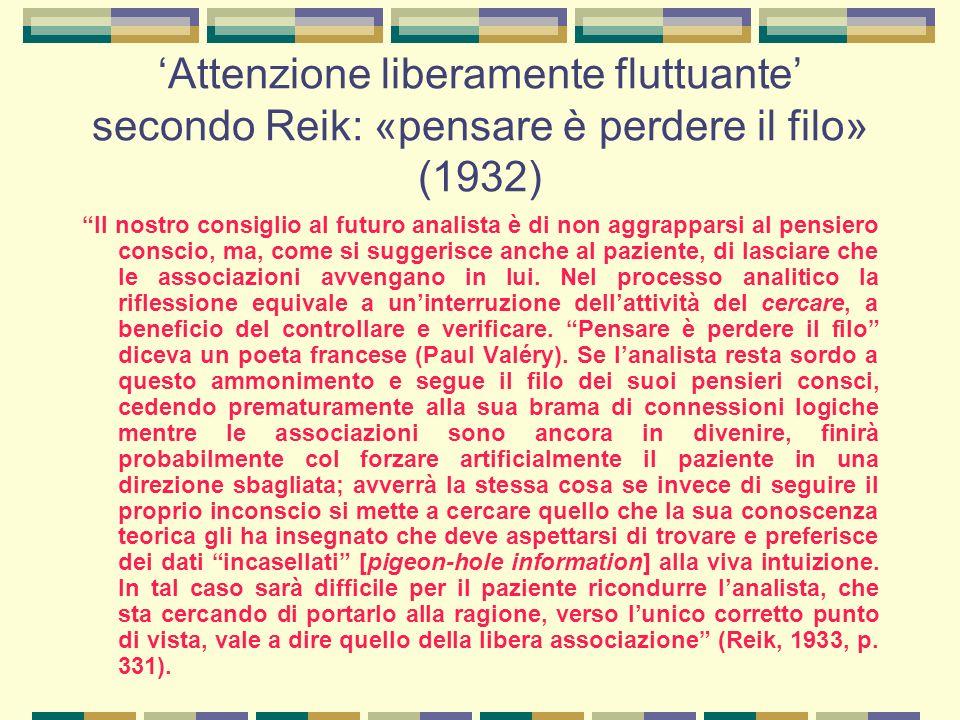 'Attenzione liberamente fluttuante' secondo Reik: «pensare è perdere il filo» (1932)