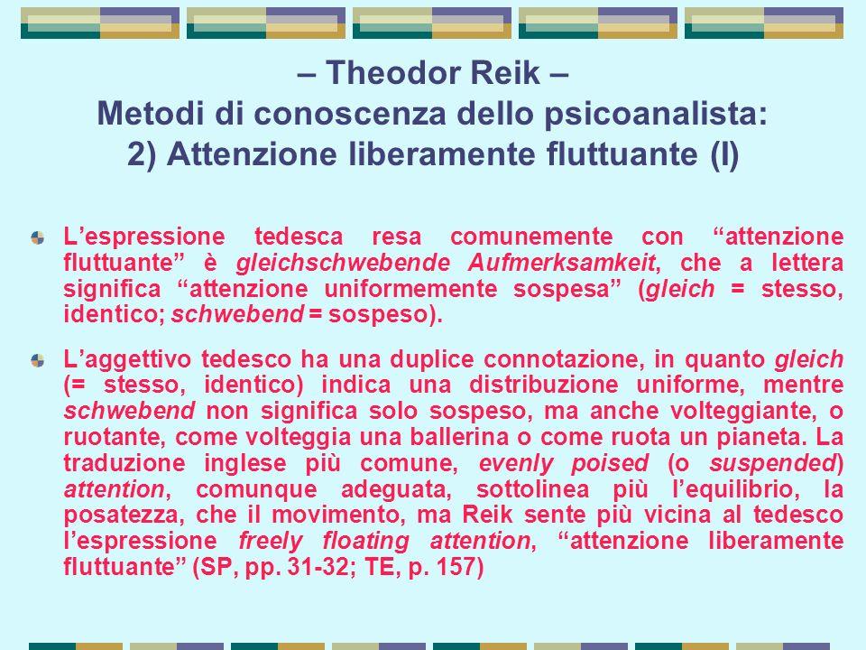 – Theodor Reik – Metodi di conoscenza dello psicoanalista: 2) Attenzione liberamente fluttuante (I)