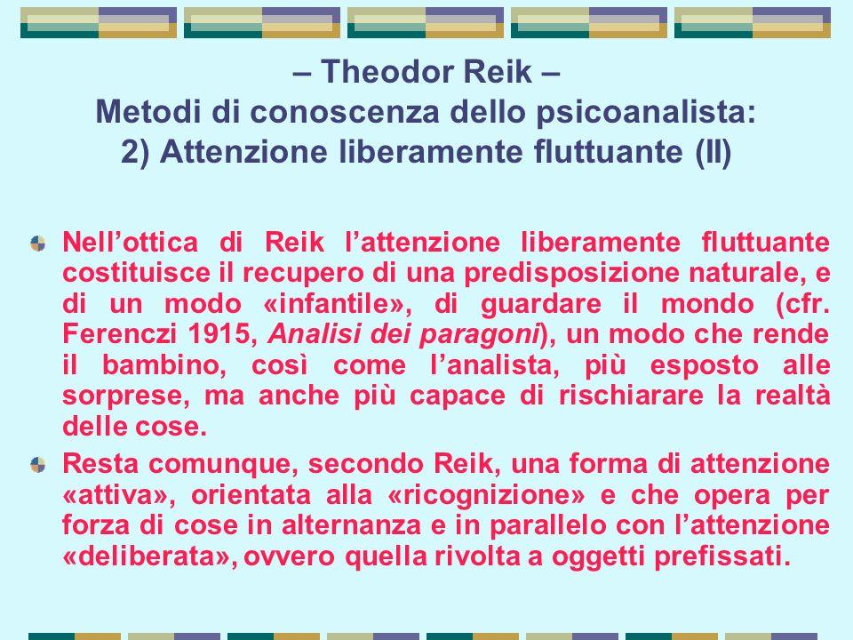 – Theodor Reik – Metodi di conoscenza dello psicoanalista: 2) Attenzione liberamente fluttuante (II)