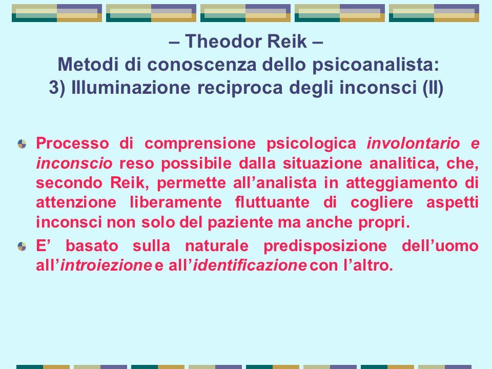 – Theodor Reik – Metodi di conoscenza dello psicoanalista: 3) Illuminazione reciproca degli inconsci (II)