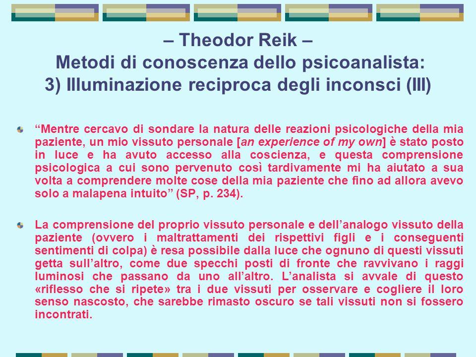 – Theodor Reik – Metodi di conoscenza dello psicoanalista: 3) Illuminazione reciproca degli inconsci (III)