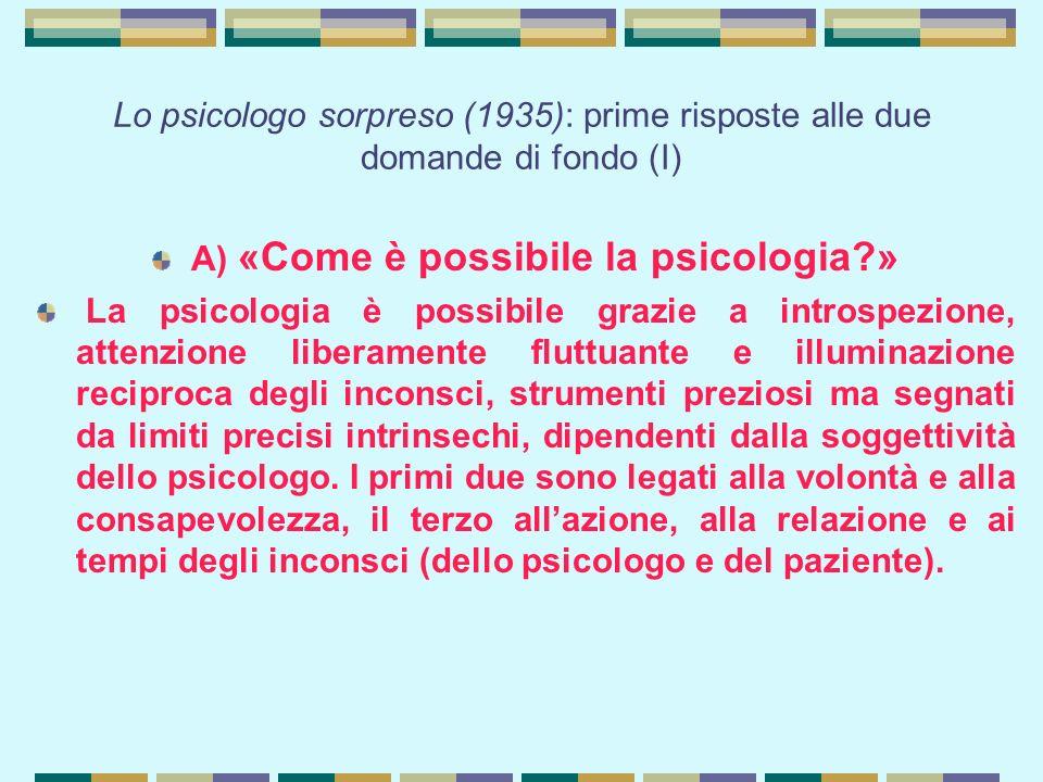 A) «Come è possibile la psicologia »