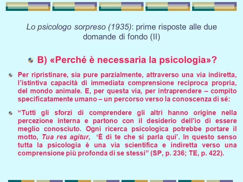 B) «Perché è necessaria la psicologia»
