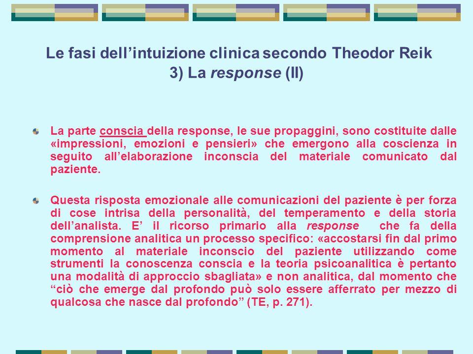 Le fasi dell'intuizione clinica secondo Theodor Reik 3) La response (II)