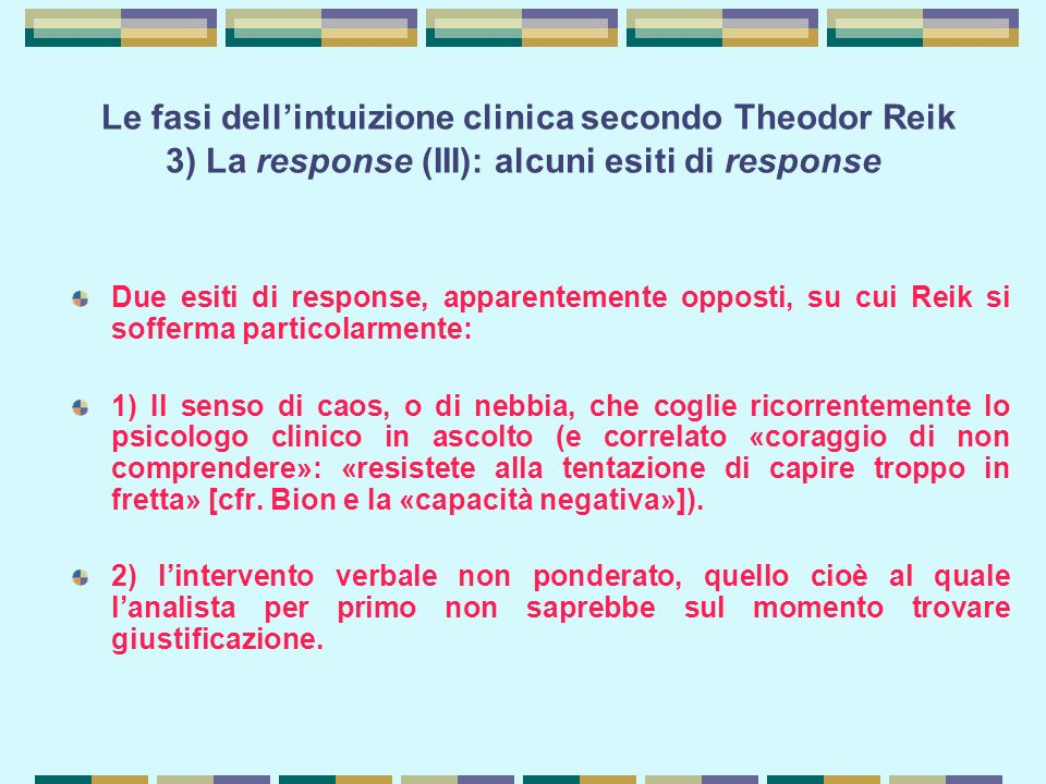 Le fasi dell'intuizione clinica secondo Theodor Reik 3) La response (III): alcuni esiti di response