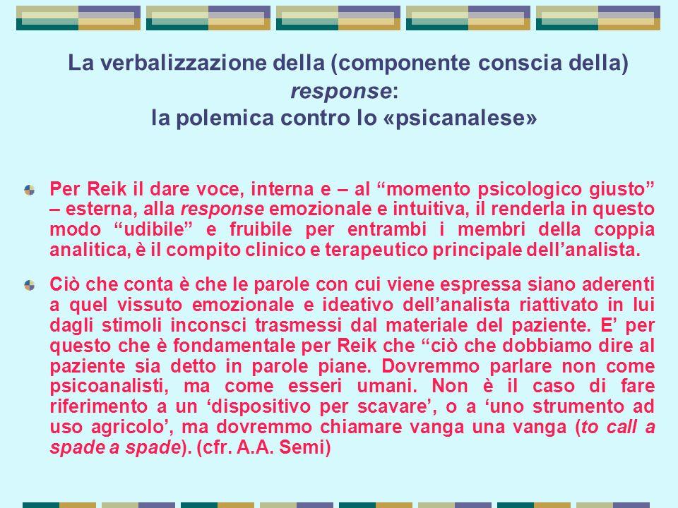 La verbalizzazione della (componente conscia della) response: la polemica contro lo «psicanalese»