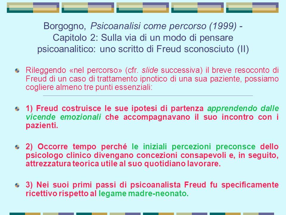Borgogno, Psicoanalisi come percorso (1999) - Capitolo 2: Sulla via di un modo di pensare psicoanalitico: uno scritto di Freud sconosciuto (II)