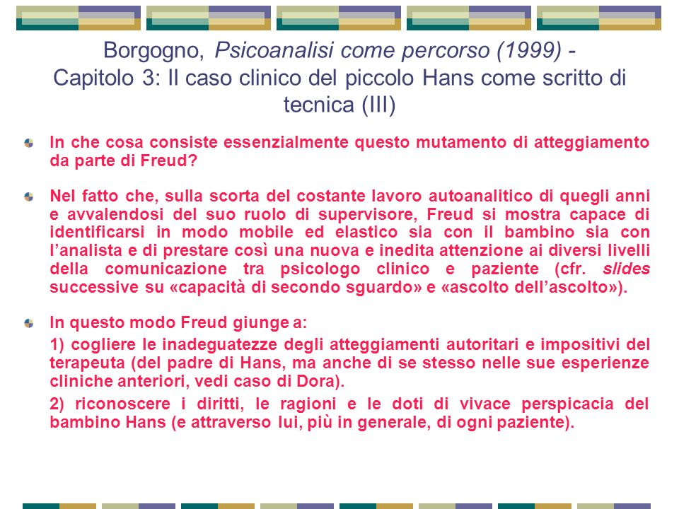 Borgogno, Psicoanalisi come percorso (1999) - Capitolo 3: Il caso clinico del piccolo Hans come scritto di tecnica (III)