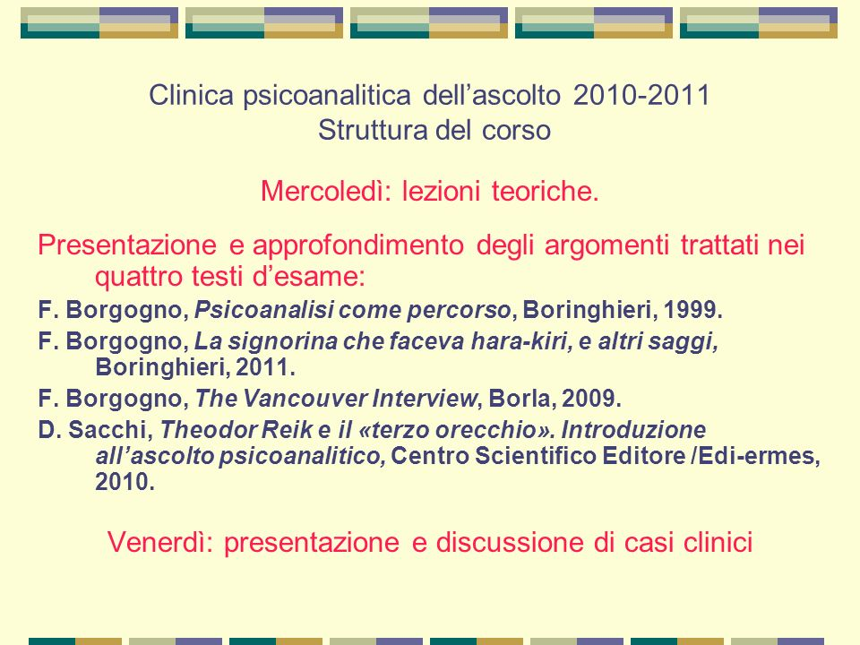 Clinica psicoanalitica dell'ascolto 2010-2011 Struttura del corso