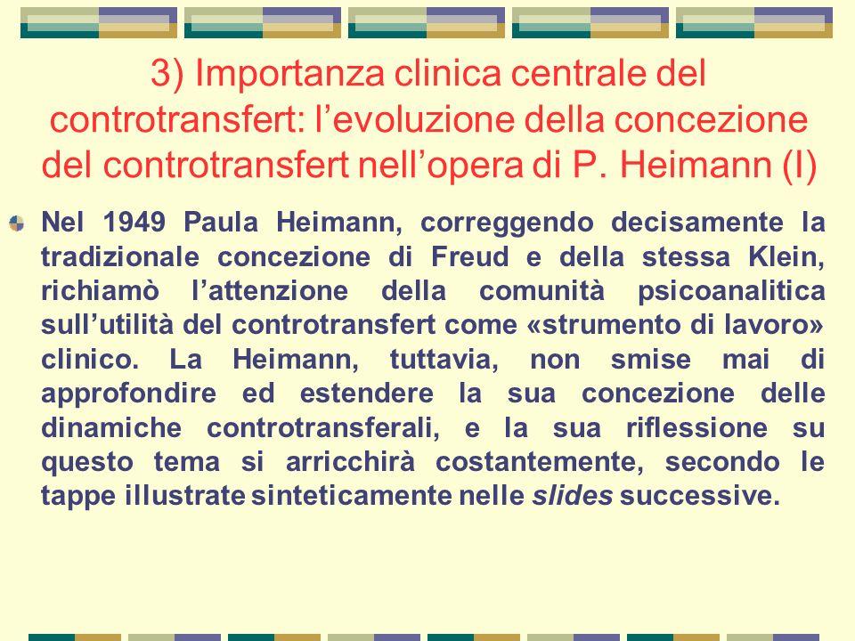 3) Importanza clinica centrale del controtransfert: l'evoluzione della concezione del controtransfert nell'opera di P. Heimann (I)