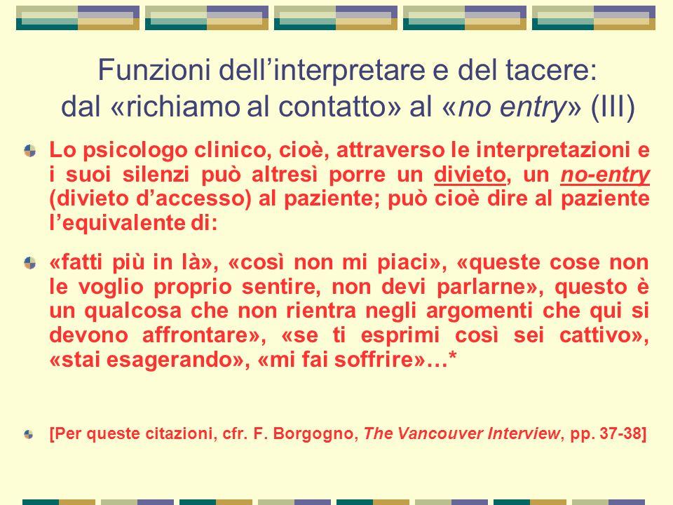 Funzioni dell'interpretare e del tacere: dal «richiamo al contatto» al «no entry» (III)